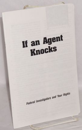 If an agent knocks: Federal Invesitgators and your rights [Si un Agente llama a su puerta]....