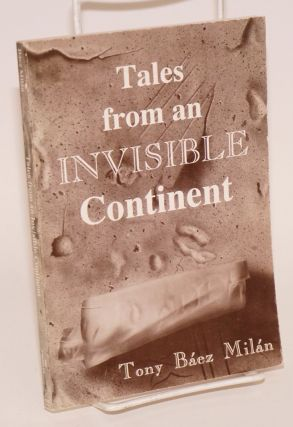 Tales from an invisible continent. Tony Báez Milán
