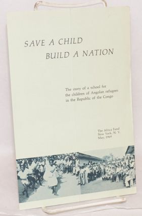 Save a child, build a nation: the story of a school for the children of Angolan refugees in the...