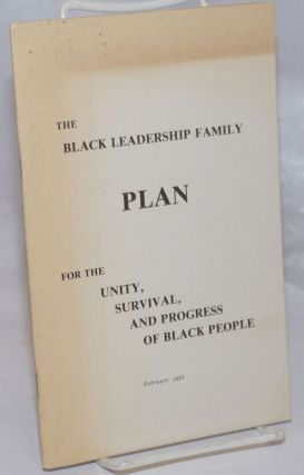 The Black Leadership Family plan, for the unity, survival, and progress of Black people