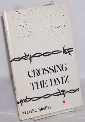 Crossing the DMZ. Martha Shelley
