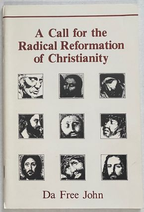 A call for the radical reformation of Christianity. Da Free John