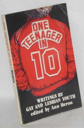 One teenager in ten; writings by gay and lesbian youth. Ann Heron, ed