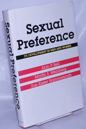 Sexual preference; its development in men and women. Alan P. Bell, Martin S. Weinberg, Sue Kiefer...