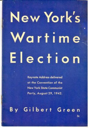 New York's wartime election, keynote address delivered at the Convention of the New York State Communist Party, August 29, 1942 [sub-title from cover]