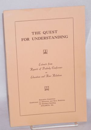 The quest for understanding. Extracts from reports of Peabody Conference on Education and Race...