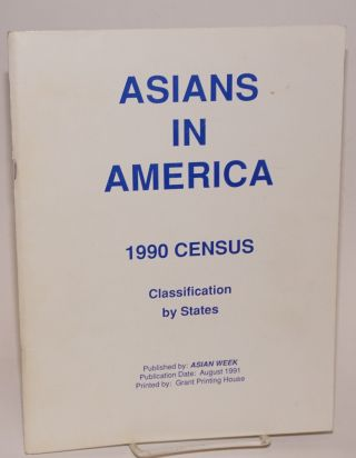 Asians in America: 1990 census. Classification by state