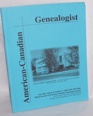 American-Canadian genealogist: official journal of the American-Canadian Genealogical Society [12 issues]