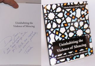 Uninhabiting the violence of silencing: activations of creativity, ethics, and resistance....