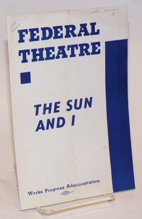 "Federal Theatre presents ""The sun and I"": [program/playbill]. Barry Federal Theatre/WPA, Leona..."