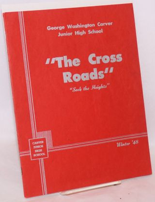 The Cross Roads: seek the heights; George Washington Carver Junior High School Winter '48. Wanda...