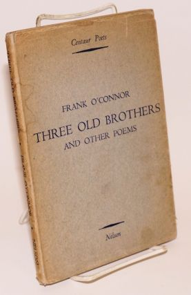 Three old brothers and other poems. Frank O'Connor