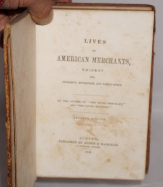 Lives of American Merchants, Eminent for Integrity, Enterprise, and Public Spirit. Seventh Edition.