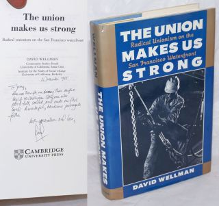 The union makes us strong; radical unionism on the San Francisco waterfront. David Wellman