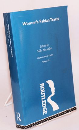 Women's Fabian tracts. Sally Alexander, ed.