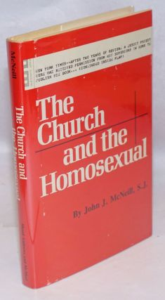 The Church and the Homosexual. John J. McNeill