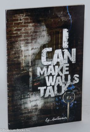 "I Can Make Walls Talk Poetry and Spoken World. Utronda ""Audacious"". Wilson, Gail Morrison"