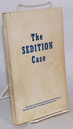 The sedition case; the story of America's greatest legal battle--the infamous war time mass...