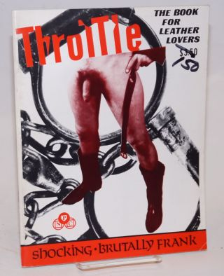 Throttle: the book for leather lovers; shocking.brutally frank [cover titles