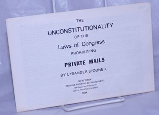 The unconstitutionality of the Law of Congress prohibiting private mails [Introductions by Bob...