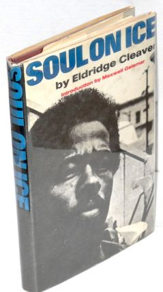 Soul on ice; with an introduction by Maxwell Geismar. Eldridge Cleaver