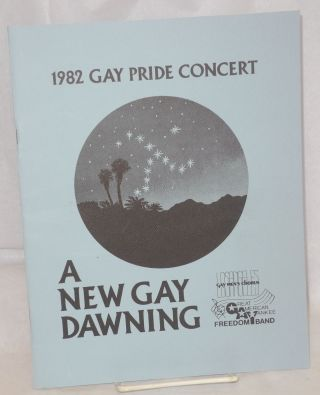 A New Day Dawning: 1982 Gay Pride Concert. Los Angeles Gay Men's Chorus, Great American Yankee...