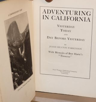 "Adventuring in California, Yesterday Today and Day Before Yesterday. With Memoirs of Bret Harte's ""Tennessee"""