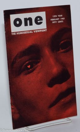 One Magazine; the homosexual viewpoint; vol. 13, #2, February 1965. Don Slater, Richard Conger,...