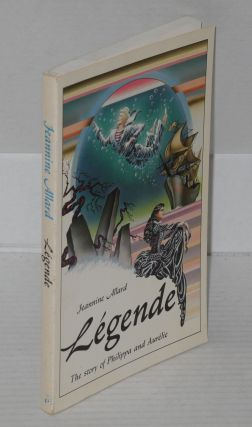 Légende; the story of Philippa and Aurelie. Jeannine Allard