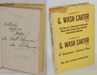 The biography of G. Wash Carter, white; life story of a Mississippi peckerwood whose short...