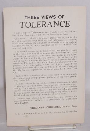 Three views of Tolerance. Theodore Schroeder