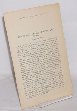 Intellectual liberty and literary style. Reprinted from The Open Court, May, 1920. Theodore...