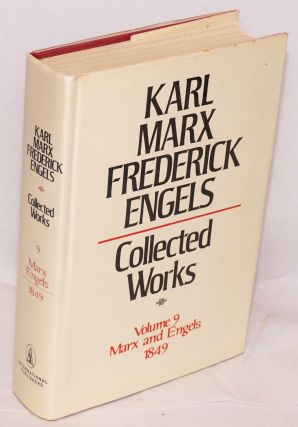 Marx and Engels. Collected Works, vol 9: 1849. Karl Marx, Frederick Engels