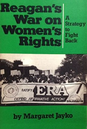 Reagan's war on women's rights; a strategy to fight back