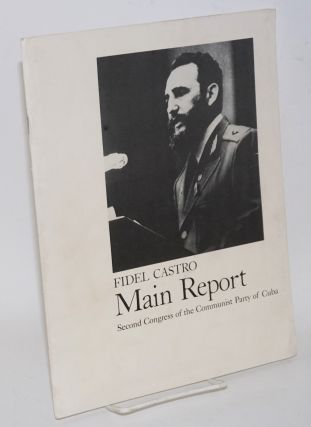 Main report: Second Congress of the Communist Party of Cuba. Fidel Castro