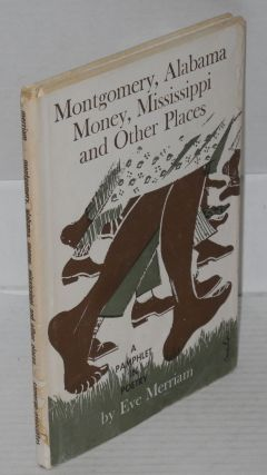 Montgomery, Alabama, Money, Mississippi and other places. Eve Merriam