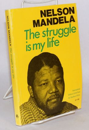 The Struggle Is My Life. His speeches and writings brought together to mark his 60th birthday....