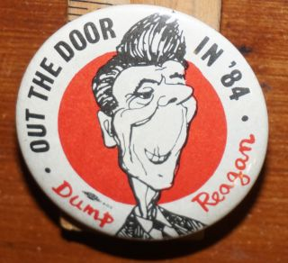 Out the door in '84 / Dump Reagan [pinback button
