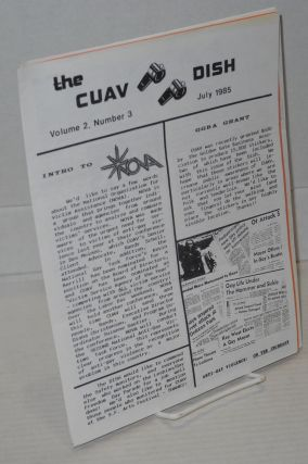 The CUAV dish: a newsletter for the friends of Community United Against Violence; vol. 1 #3 - vol. 5 #1, Aug. 1984 - April 1988 [13 issue broken run]