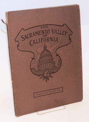 "The Sacramento Valley of California. Reprinted from ""The Great West,"" A Journal of Development..."