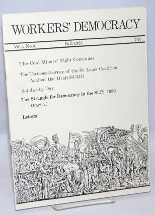 Workers' Democracy. Vol. 1 no. 4 (Fall 1981