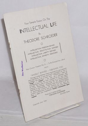 Four sample essays on the intellectual life. Intellectual freedom denied. Intellectual...