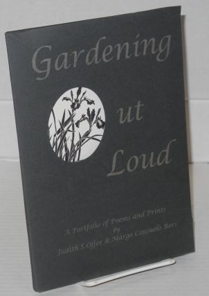 Gardening Out Loud A Portfolio of Poems and Prints