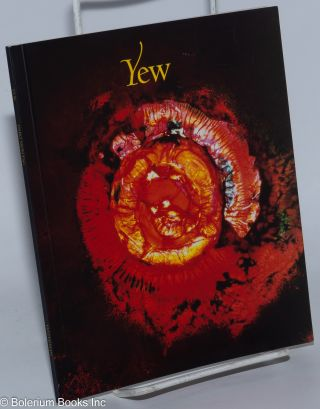 Yew: Yew: the tree of life & Yew: image and essence. Daro Montag, Anand Chetan, photography,...