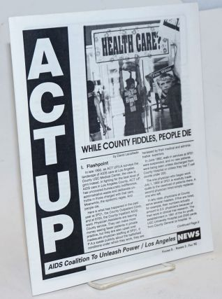 ACT UP/LA news vol. 5, #3, Fall 1992; While County fiddles, people die. Larry Day, David...