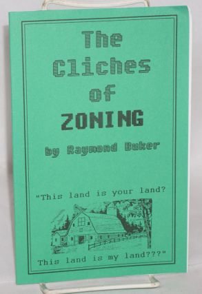 The cliches of zoning. Raymond Buker