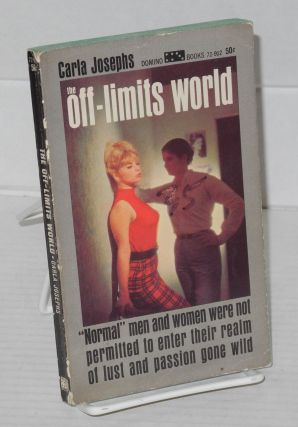 The off-limits world. Carla Josephs
