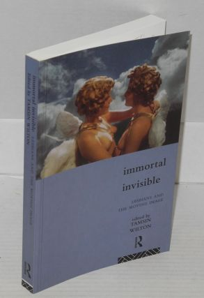 Immortal invisible: lesbians and the moving image. Tamsin Wilton, Julia Knight Cindy Patton,...