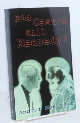Did Castro Kill Kennedy? [Translated by V. Klimenko]. Andrei Moscovit