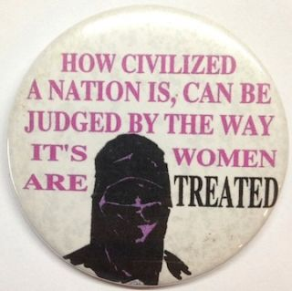 How civilized a nation is, can be judged by the way it's women are treated [pinback button
